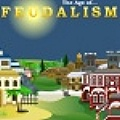 Feudalism - As the ruling force, conquer the world, one step at a time.